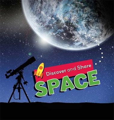 Discover and Share: Space - Discover and Share (Hardback)