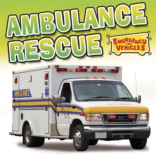 Emergency Vehicles: Ambulance Rescue - Emergency Vehicles (Paperback)