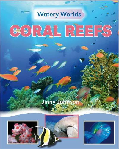 Watery Worlds: Coral Reefs - Watery Worlds (Paperback)