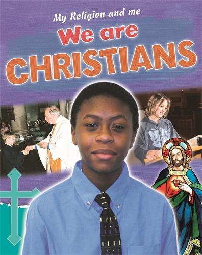 My Religion and Me: We are Christians - My Religion and Me (Paperback)