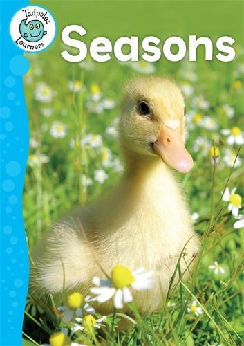 Tadpoles Learners: Seasons - Tadpoles Learners (Paperback)