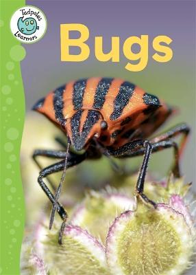 Tadpoles Learners: Bugs - Tadpoles Learners (Hardback)