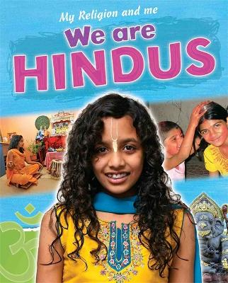 My Religion and Me: We are Hindus - My Religion and Me (Paperback)
