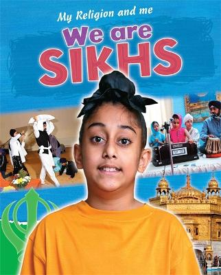 My Religion and Me: We are Sikhs - My Religion and Me (Paperback)