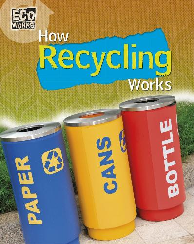 Eco Works: How Recycling Works - Eco Works (Paperback)