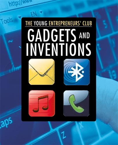 Young Entrepreneurs Club: Gadgets and Inventions - Young Entrepreneur's Club (Paperback)