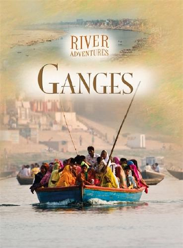 River Adventures: The Ganges - River Adventures (Paperback)