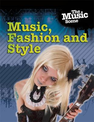 The Music, Fashion and Style - The Music Scene (Paperback)