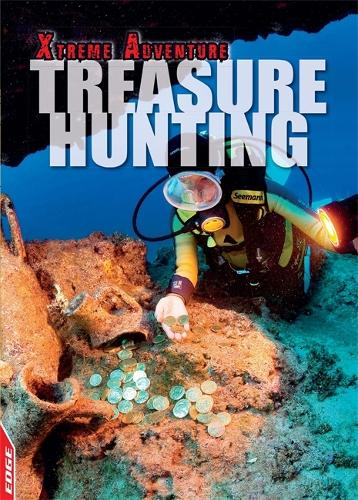 EDGE: Xtreme Adventure: Treasure Hunting - EDGE: Xtreme Adventure (Hardback)
