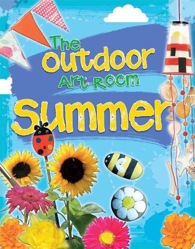 The Outdoor Art Room: Summer - The Outdoor Art Room (Hardback)