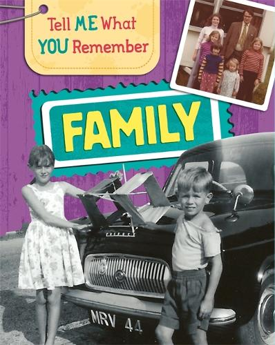 Tell Me What You Remember: Family Life - Tell Me What You Remember (Hardback)