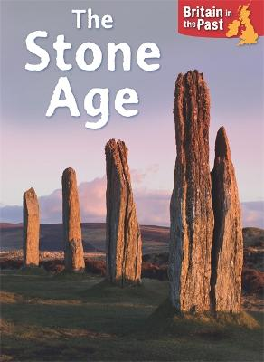 Britain in the Past: Stone Age - Britain in the Past (Paperback)
