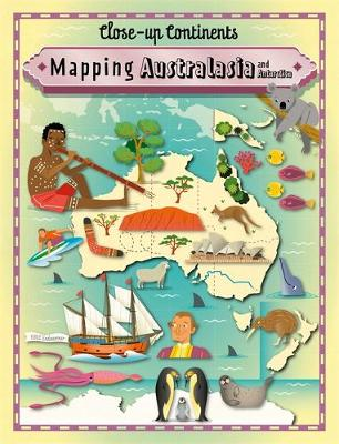 Mapping Australasia and Antarctica - Close-up Continents (Hardback)