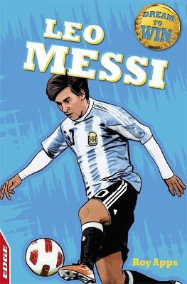 EDGE: Dream to Win: Leo Messi - EDGE: Dream to Win (Paperback)
