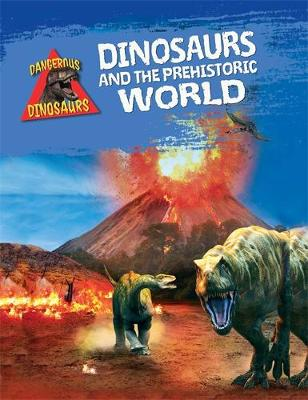 Dinosaurs and the Prehistoric World - Dangerous Dinosaurs (Hardback)