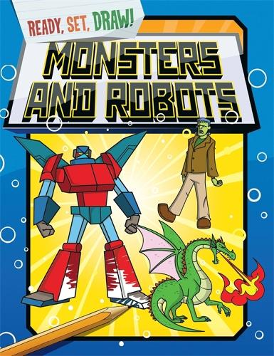 Ready, Set, Draw: Monsters and Robots - Ready, Set, Draw (Paperback)