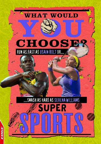 EDGE: What Would YOU Choose?: Super Sports - EDGE: What Would YOU Choose? (Hardback)