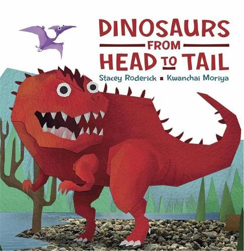 Dinosaurs From Head to Tail (Hardback)