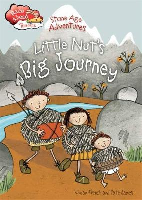 Race Ahead With Reading: Stone Age Adventures: Little Nut's Big Journey - Race Ahead with Reading (Hardback)