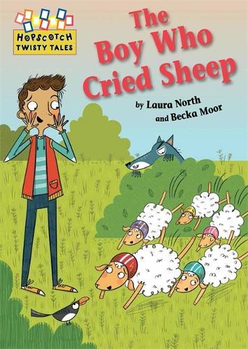 Hopscotch Twisty Tales: The Boy Who Cried Sheep! - Hopscotch: Twisty Tales (Paperback)