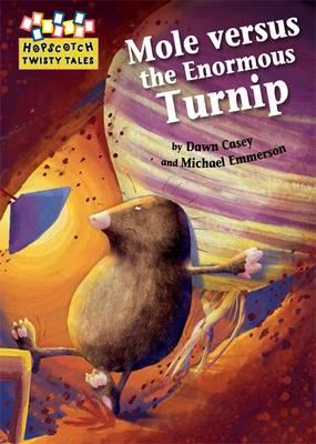 Hopscotch Twisty Tales: Mole Versus the Enormous Turnip - Hopscotch: Twisty Tales (Hardback)