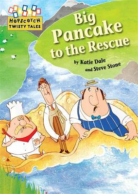 Hopscotch Twisty Tales: Big Pancake to the Rescue - Hopscotch: Twisty Tales (Hardback)