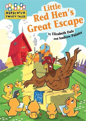 Hopscotch Twisty Tales: Little Red Hen's Great Escape - Hopscotch: Twisty Tales (Paperback)