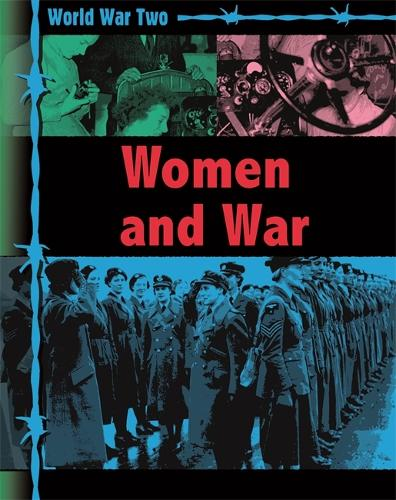 World War Two: Women and War - World War Two (Paperback)