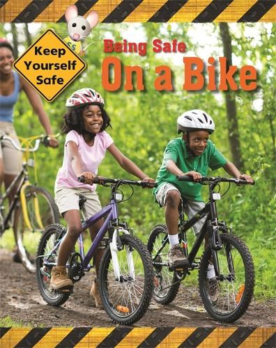 Keep Yourself Safe: Being Safe On A Bike - Keep Yourself Safe (Paperback)