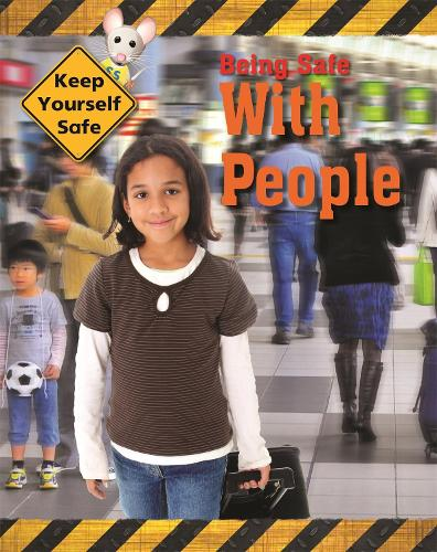 Keep Yourself Safe: Being Safe with People - Keep Yourself Safe (Paperback)