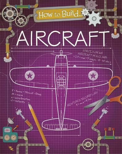 How to Build... Aircraft - How To Build... (Hardback)