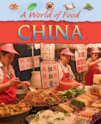 A World of Food: China - A World of Food (Paperback)