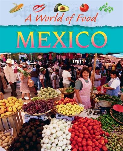 A World of Food: Mexico - A World of Food (Paperback)