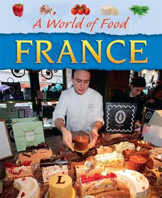 A World of Food: France - A World of Food (Paperback)
