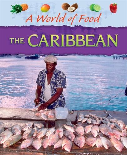 A World of Food: Caribbean - A World of Food (Paperback)