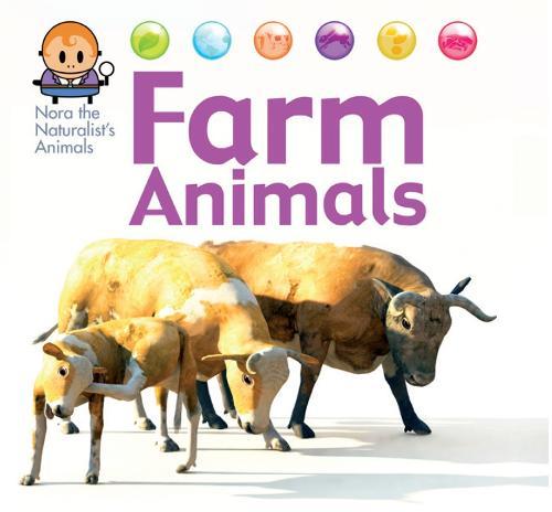 Nora the Naturalist's Animals: Farm Animals - Nora the Naturalist's Animals (Hardback)