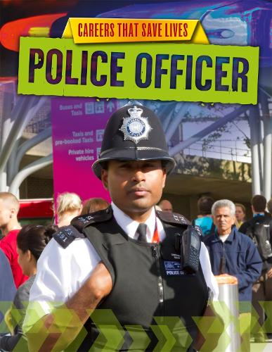 Police Officer - Careers That Save Lives (Paperback)
