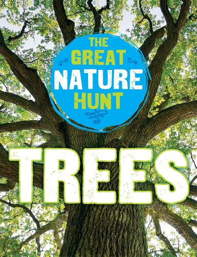 The Great Nature Hunt: Trees - The Great Nature Hunt (Hardback)