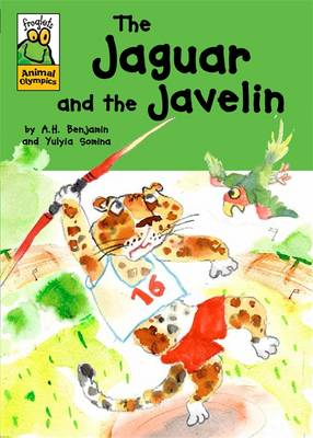 Froglets: Animal Olympics: The Jaguar and the Javelin - Froglets: Animal Olympics (Hardback)
