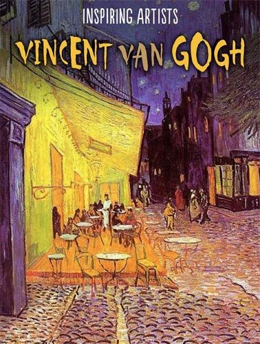 Inspiring Artists: Vincent van Gogh - Inspiring Artists (Hardback)