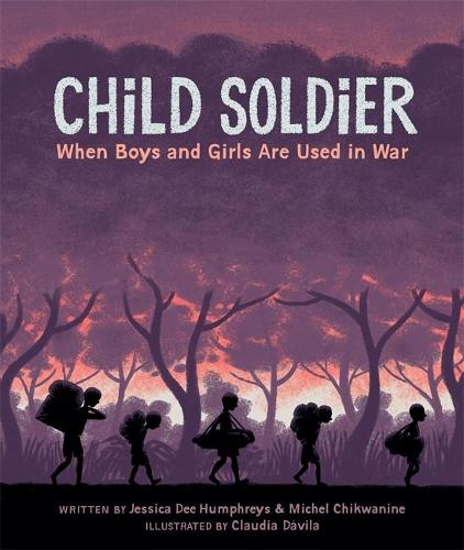 Child Soldier: When boys and girls are used in war (Hardback)