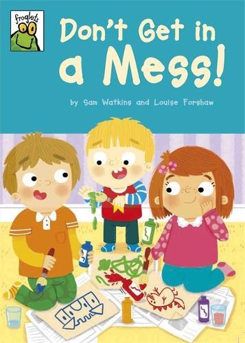 Froglets: Don't Get in a Mess! - Froglets (Paperback)