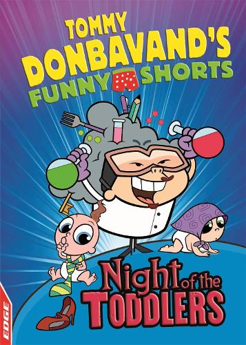 EDGE: Tommy Donbavand's Funny Shorts: Night of the Toddlers - EDGE: Tommy Donbavand's Funny Shorts (Paperback)