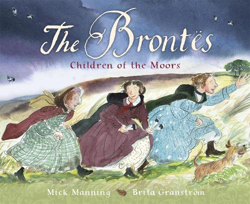 The Brontes - Children of the Moors: A Picture Book (Paperback)