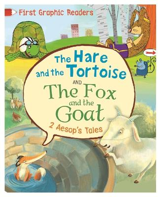 First Graphic Readers: Aesop: The Hare and the Tortoise & The Fox and the Goat - First Graphic Readers (Paperback)