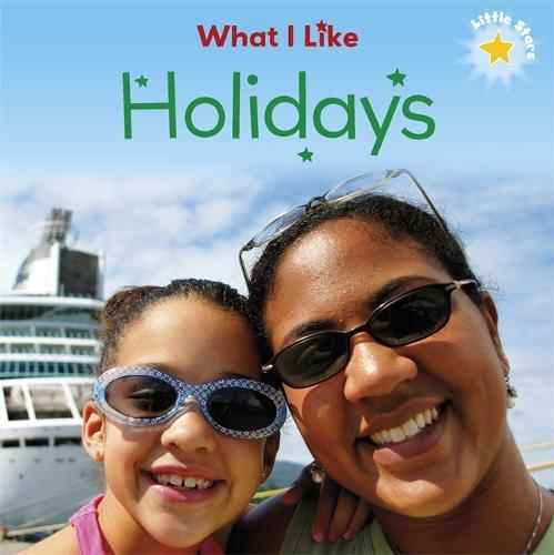 Little Stars: What I Like: Holidays - Little Stars: What I Like (Paperback)