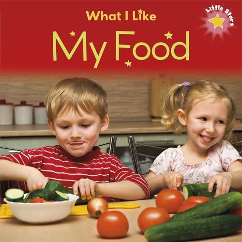 Little Stars: What I Like: My Food - Little Stars: What I Like (Paperback)