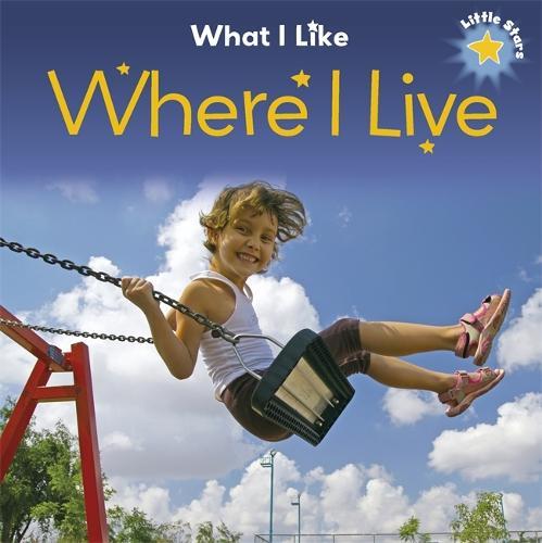 Little Stars: What I Like: Where I Live - Little Stars: What I Like (Paperback)