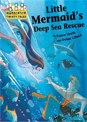 Hopscotch: Twisty Tales: Little Mermaid's Deep Sea Rescue - Hopscotch: Twisty Tales (Paperback)