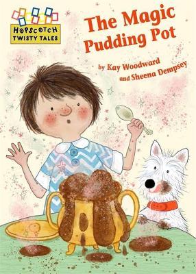 Hopscotch Twisty Tales: The Magic Pudding Pot - Hopscotch: Twisty Tales (Paperback)